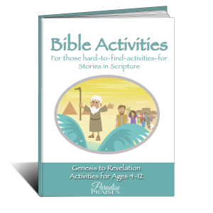 Bible Activities for Kids paradisepraises.com