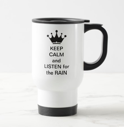 listen for the rain mug, paradisepraises.com